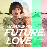 Kevin Murphy Future.Love